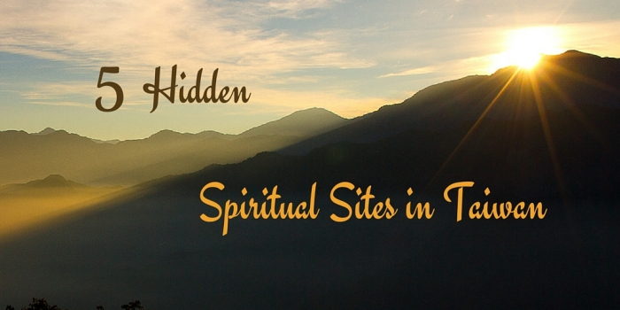 5 Hidden Spiritual Sites in Taiwan - Discover 5 Hidden Spiritual Sites in Taiwan