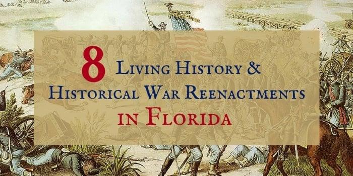 8 - 8 Living History & Historical War Reenactments in Florida