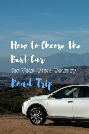 Choose the Best Car 4 - How to Choose the Best Car for Your Cross-Country Road Trip