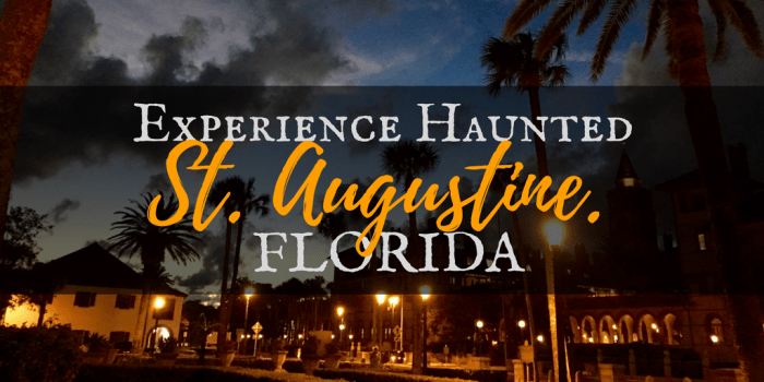 How to Explore Haunted 2 - Experience Haunted St Augustine, Florida