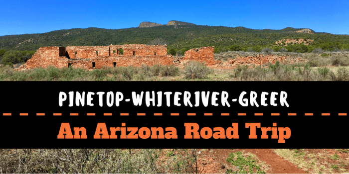 Copy of Copy of Phoenix Tucson 2 - Pinetop to Whiteriver to Greer: An Arizona Road Trip