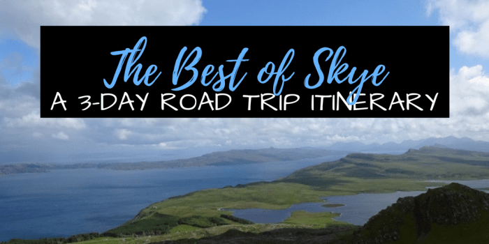 The Best of Skye - The Best Of Skye: A 3-Day Road Trip Itinerary