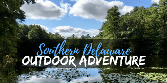 Discover Outdoor Adventure - Southern Delaware Outdoor Adventure