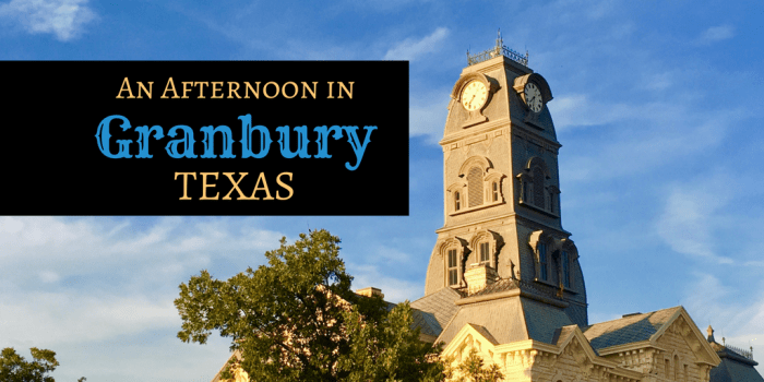 Granbury - An Afternoon to Explore Granbury Texas