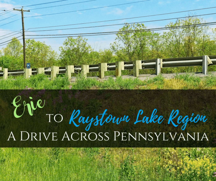Erie to Raystown Lake Region - Erie to the Raystown Lake Region: A Drive Across Pennsylvania