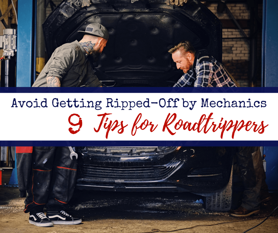 Getting Ripped Off by Mechanics 3 - Avoid Getting Ripped-Off by Mechanics:  9 Tips for Roadtrippers