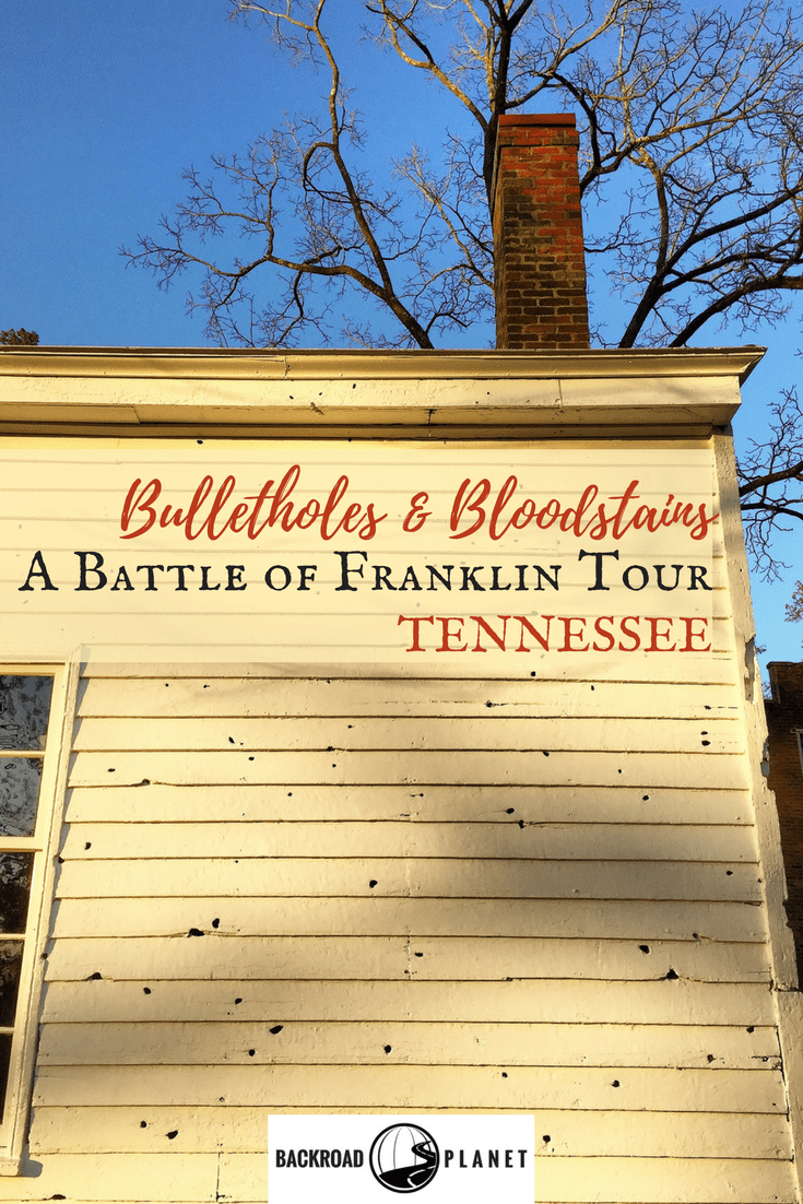 Bulletholes Bloodstains 1 - Bulletholes & Bloodstains: A Battle of Franklin Tour | Tennessee USA