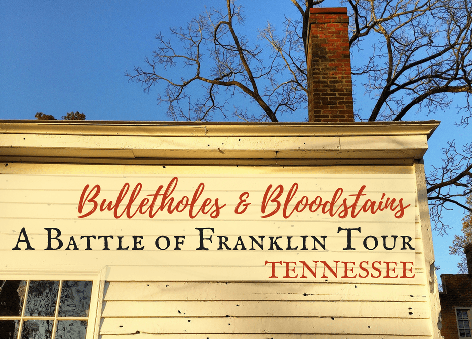Bulletholes & Bloodstains: A Battle of Franklin Tour | Tennessee USA