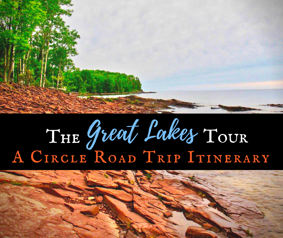 Great Lakes - The Great Lakes Tour: A Circle Road Trip Itinerary