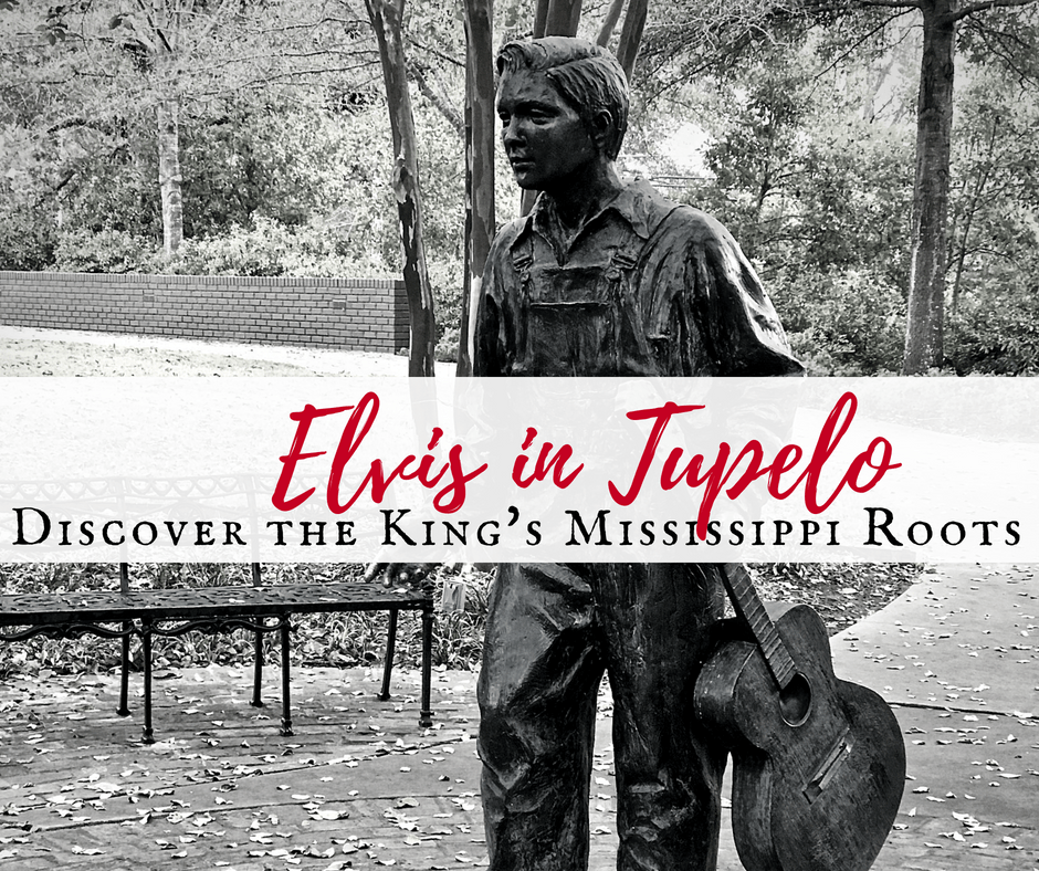 Elvis - Elvis in Tupelo: Discover The King's Mississippi Roots