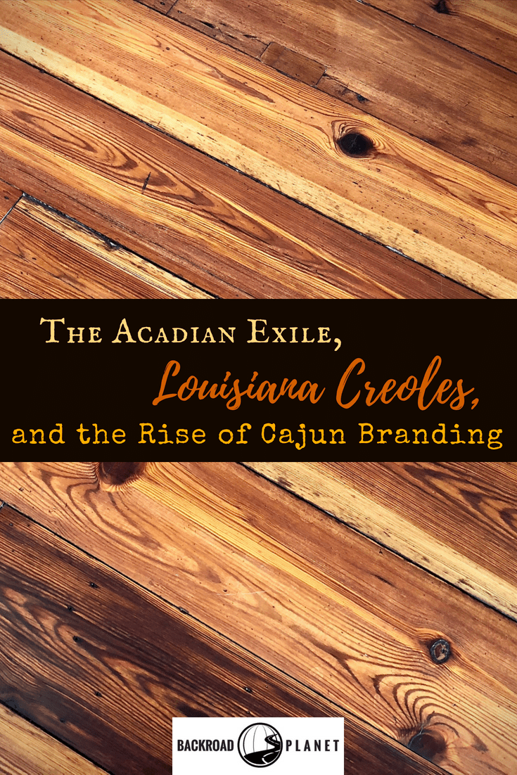 TheAcadianExile 2 - The Acadian Exile, Louisiana Creoles, and the Rise of Cajun Branding