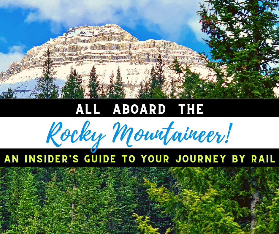 Rocky Mountaineer Train Featured - The Best Sites & Activities for a Town of Banff Adventure