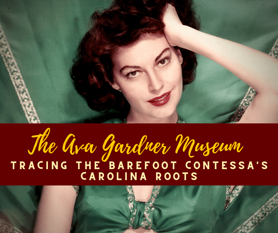 Ava Gardner Museum Featured Image - The Ava Gardner Museum: Tracing the Barefoot Contessa's Carolina Roots