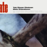 ALBUM REVIEW: Yair Elazar Glotman and Mats Erlandsson - 'Emanate'