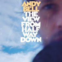 ALBUM REVIEW: Andy Bell - 'The View From Halfway Down': superb psych-pop solo set