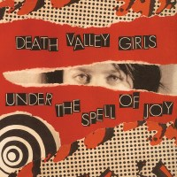 Say Psych: Album Review: Death Valley Girls - Under the Spell of Joy