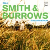 Album Review: Smith And Burrows - Only Smith And Burrows Is Good Enough