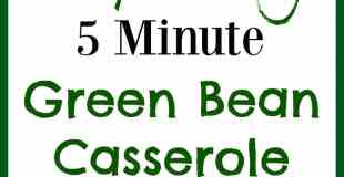 The Best Cheap and Easy 5 Minute Green Bean Casserole