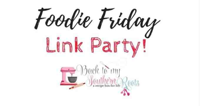 Foodie Friday Link Party #20
