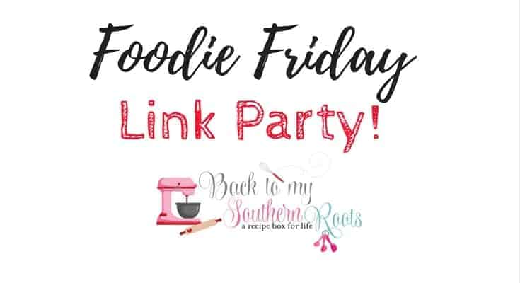 It's Foodie Friday Link Party! Head on over and leave up to 4 recipes on the blog! See you there.