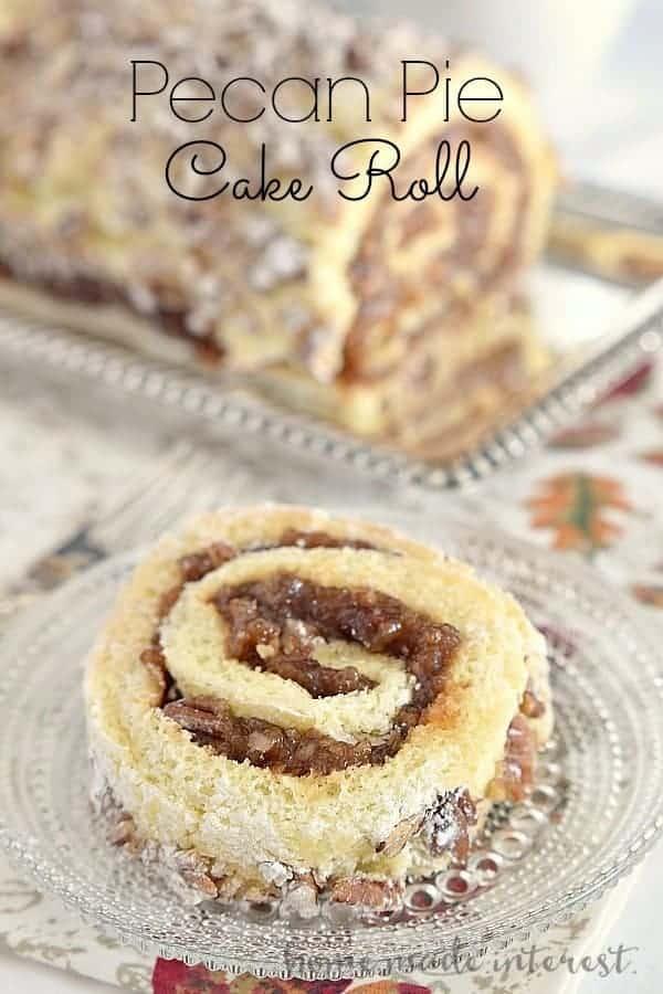 Pecan Pie Cake Roll - Home Made Interest