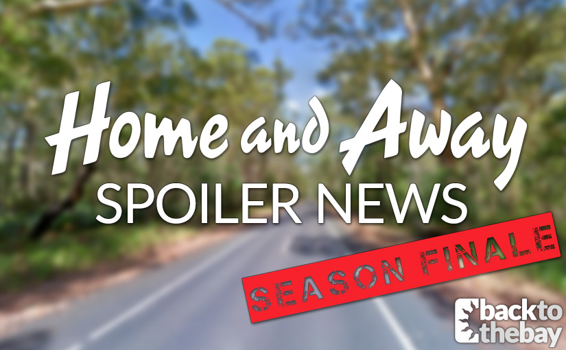 Home and Away 2018 Season Finale Spoilers – UPDATED