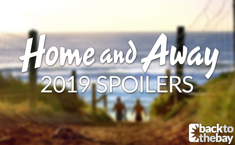 2019 Home and Away Spoilers