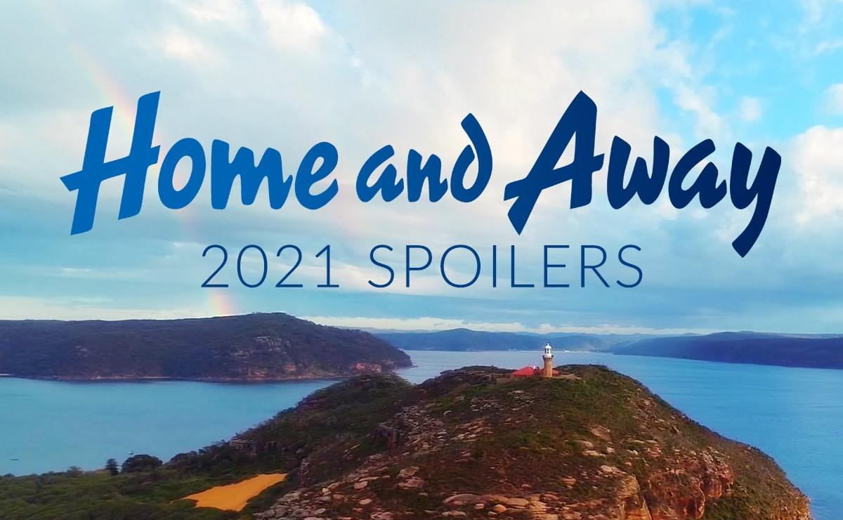 Home and Away 2021 Spoilers – Everything coming up next year