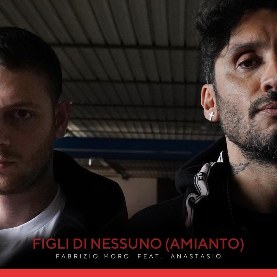 Figli di nessuno (Amianto) Fabrizio Moro, Anastasio
