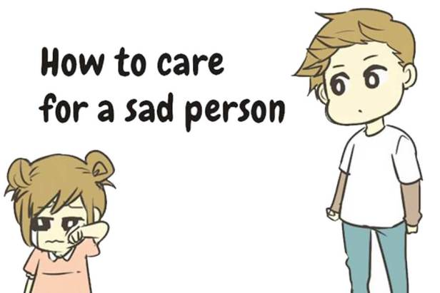 How to care for a sad Person