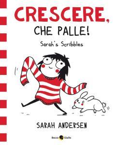 Crescere, che palle! Sarah's Scribbles, copertina di Sarah Andersen