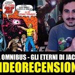 Panini, Marvel Omnibus – Gli Eterni di Jack Kirby, la videorecensione