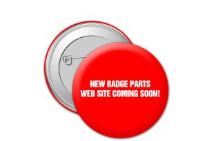 NEW BADGE PARTS WEB SITE COMING SOON!