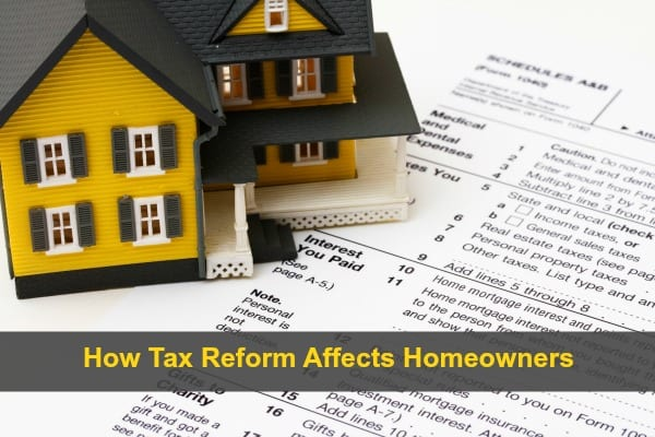 How Tax Reform Affects Homeowners…What You Need to Know!