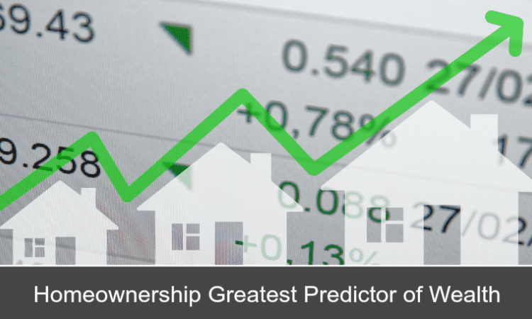 Homeownership Greatest Predictor of Wealth