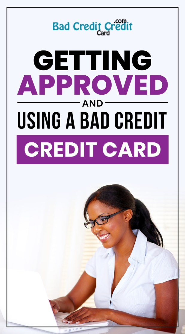 Getting Approved and Using a Bad Credit Credit Card