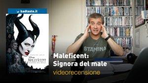 Maleficent: Signora del Male, la videorecensione e il podcast