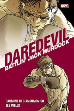 Daredevil Collection vol. 5: Battlin' Jack Murdock, copertina di Carmine Di Giandomenico