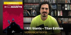 I Kill Giants - Titan Edition