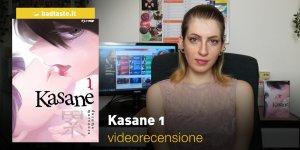 Kasane 1, la videorecensione e il podcast