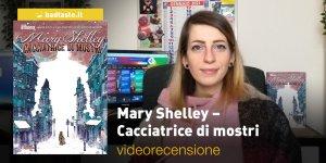 Mary Shelley - Cacciatrice di mostri, la recensione