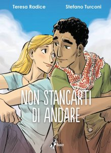 Non stancarti di andare, di Teresa Radice e Stefano Turconi (BAO Publishing)