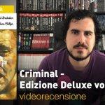 Panini, Image: Criminal – Edizione Deluxe vol. 1, la videorecensione e il podcast