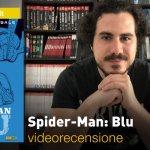 Panini, Marvel – Spider-Man: Blu, la videorecensione e il podcast
