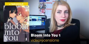 Bloom Into You, la videorecensione