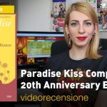 Planet Manga: Paradise Kiss Complete 20th Anniversary Edition, la videorecensione e il podcast