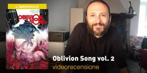 SaldaPress, Skybound: Oblivion Song vol. 2, la videorecensione e il podcast