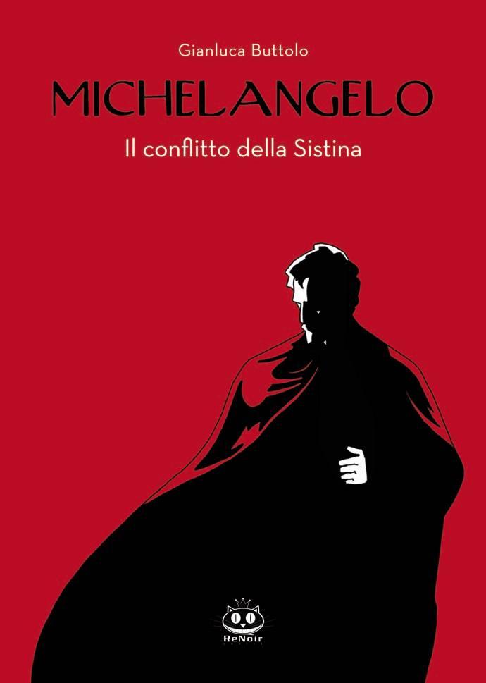 Michelangelo - Il conflitto della Sistina, copertina di Gianluca Buttolo
