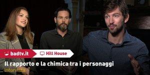 EXCL – Hill House: il cast ci parla del rapporto e della chimica fra i personaggi