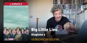 Big Little Lies – stagione 2, la videorecensione e il podcast